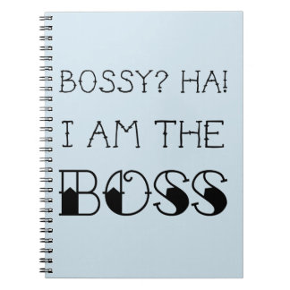 Bossy? I am the boss! Notepad Office Gift Notebook