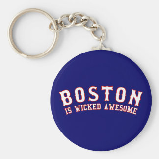 Boston is Wicked Awesome Key Chains