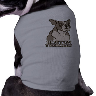 Boston Terrorist Dog Shirt
