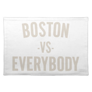 Boston Vs Everybody Placemat