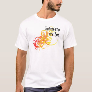 Botanists Are Hot T-Shirt
