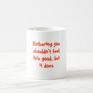 Bothering You Mug