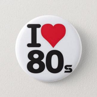 Boton I love years 80 2 Inch Round Button