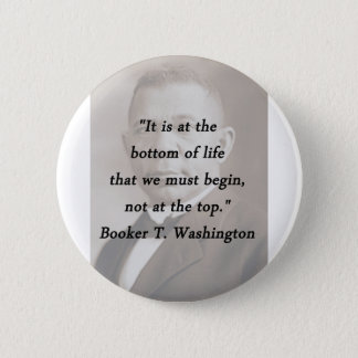 Bottom Of Life - Booker T Washington 2 Inch Round Button