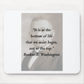 Bottom Of Life - Booker T Washington Mouse Pad