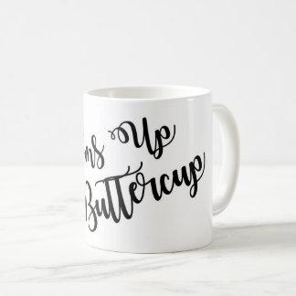 Bottoms Up Buttercup Humor Mug