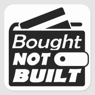 Bought NOT BUILT Square Sticker