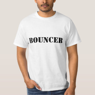 BOUNCER - Customized T-Shirt