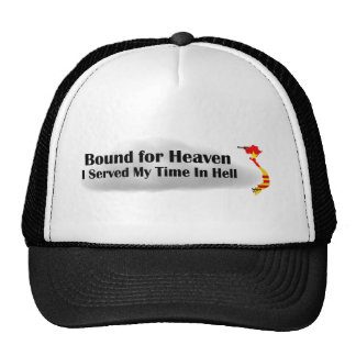 Bound for Heaven - I Served My Time In Hell Trucker Hats