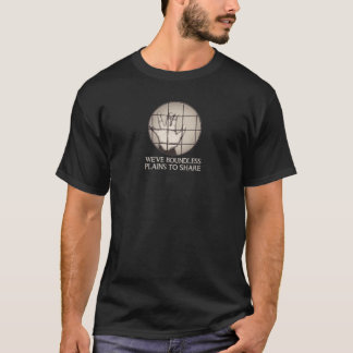 Boundless Plains To Share T-Shirt