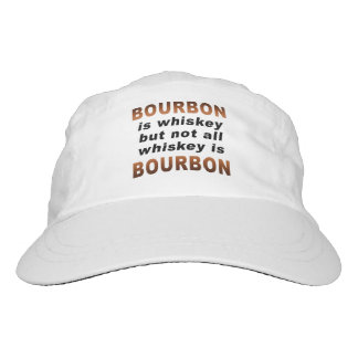 BOURBON IS WHISKEY BUT NOT ALL WHISKEY IS BOURBON HAT
