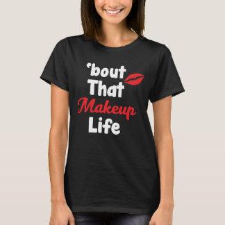 bout that Makeup Life Fashionista Stylist T-shirt
