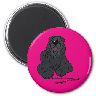 Bouvier of the Flandres - Simply the best! 2 Inch Round Magnet