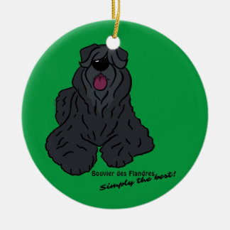 Bouvier of the Flandres - Simply the best! Round Ceramic Ornament
