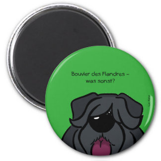 Bouvier of the Flandres - which otherwise? 2 Inch Round Magnet