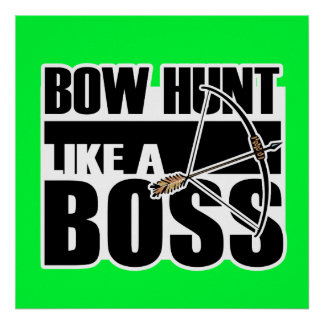 Bow Hunt Like a Boss; Funny.gif Poster