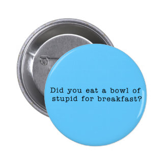 Bowl Of Stupid Button