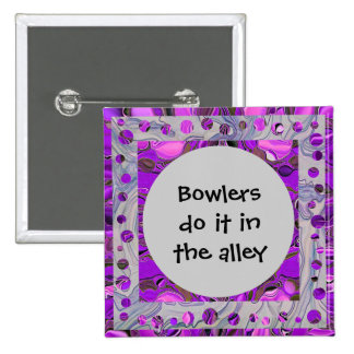 Bowlers do it in the alley 2 inch square button