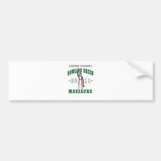 Bowling Green Massacre 2011 Bumper Sticker