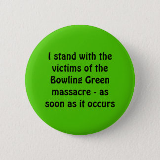 Bowling Green Massacre 2 Inch Round Button