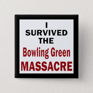 Bowling Green Massacre Survivor 2 Inch Square Button
