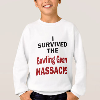 Bowling Green Massacre Survivor Sweatshirt