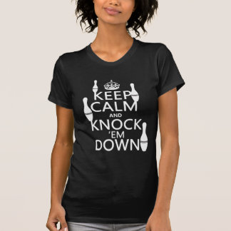 Bowling Keep Calm and Knock 'em Down - all colors T-Shirt