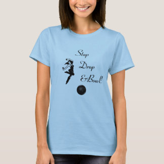 Bowling Stop drop and bowl womens bowling T shirt