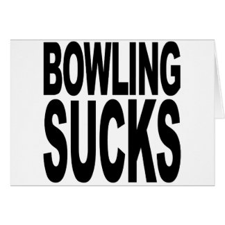 Bowling Sucks Card