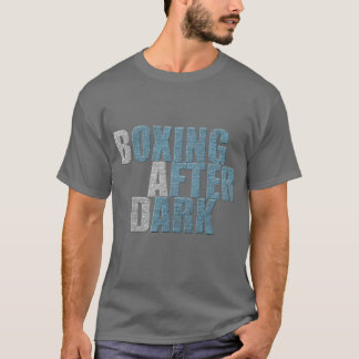 BOXING AFTER DARK T-Shirt