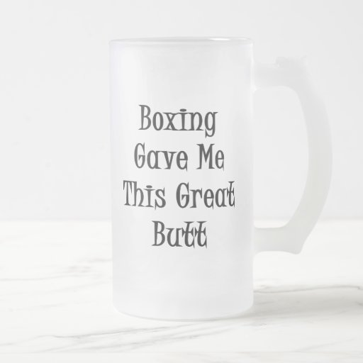 Boxing Gave Me This Great Butt Mug