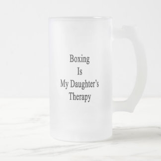 Boxing Is My Daughter s Therapy Coffee Mugs