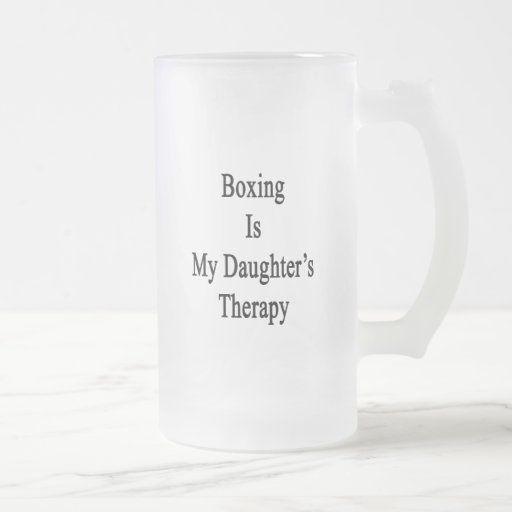 Boxing Is My Daughter's Therapy Coffee Mugs