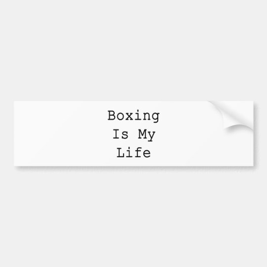 Boxing Is My Life Bumper Sticker