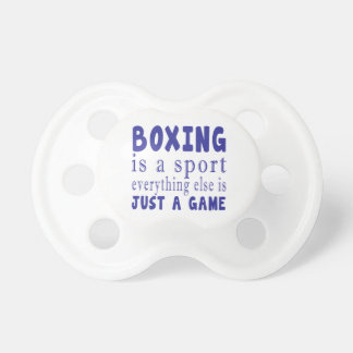 BOXING JUST A GAME PACIFIER