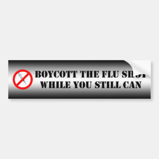 Boycott The Flu Shot Bumper Sticker