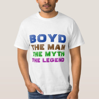 Boyd the man, boyd the myth, boyd the legend T-Shirt