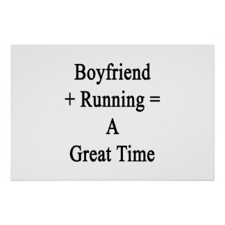 Boyfriend Plus Running Equals A Great Time Poster