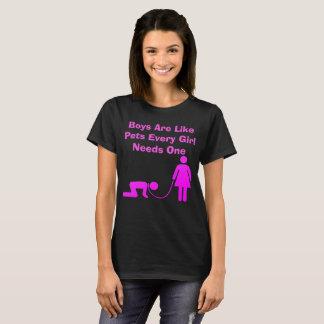 Boys Are Like Pets T-Shirt