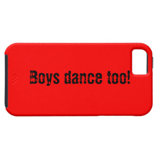 Boys Dance Too! iPhone 5 Covers