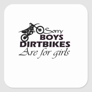 boy's dirt bikes are for girls square sticker