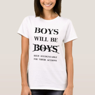 Boys will Be Boys (curse free) T-Shirt