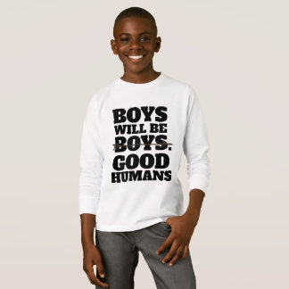 Boys Will Be Good Humans, Boys T-Shirt bestselling