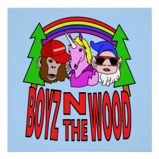 Boyz In The Wood Perfect Poster