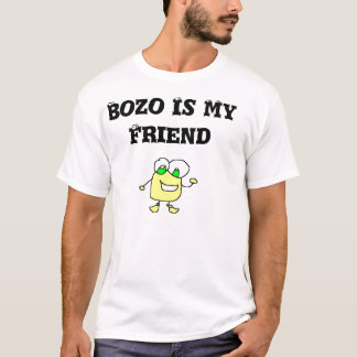 Bozo is my friend t-shirt