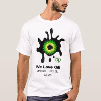 """BP """"We Love Oil"""" T-Shirt"""