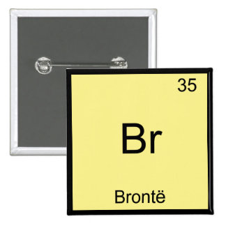 Br - Bronte Funny Chemistry Element Symbol T-Shirt 2 Inch Square Button