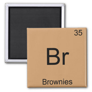 Br - Brownies Funny Chemistry Element Symbol Tee Magnet
