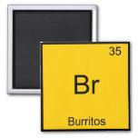 Br - Burritos Chemistry Element Symbol Funny Square Magnet