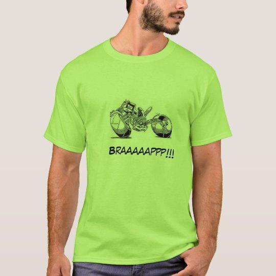 Braaaaappp!!!!!! T-Shirt